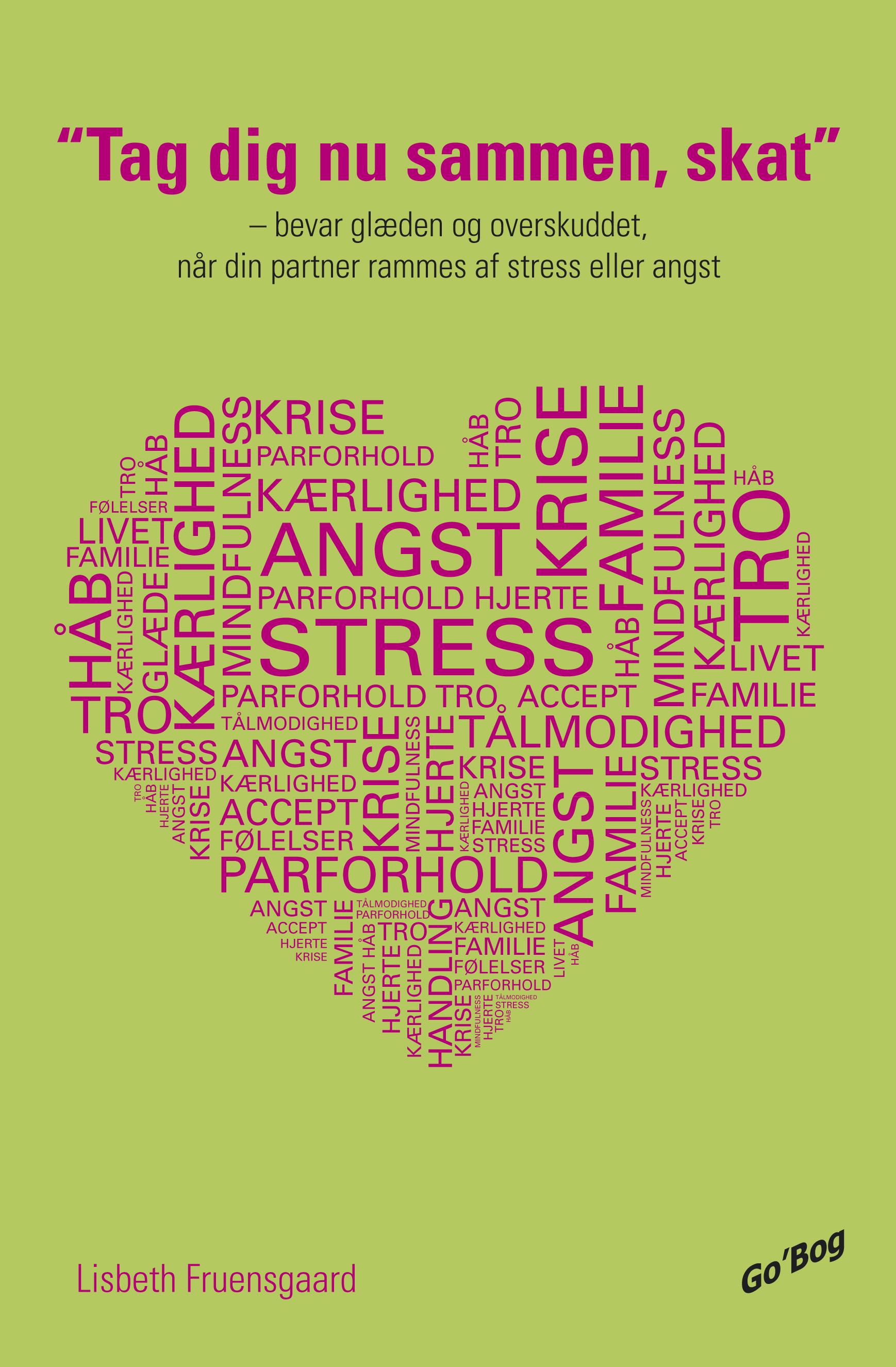 Tag dig nu sammen skat - bevar glæden og overskuddet, når din partner rammes af stress eller angst