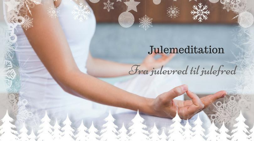 Fra julevred til julefred - meditationmed stresscoach Lisbeth Fruensgaard